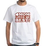 Mom Loves Me Best Shirt