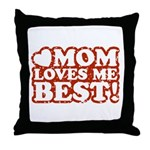 Mom Loves Me Best Throw Pillow