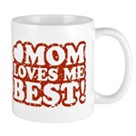 Mom Loves Me Best Mug