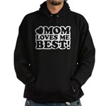 Mom Loves Me Best Hoodie (dark)
