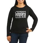 Mom Loves Me Best Women's Long Sleeve Dark T-Shirt