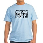 Mom Loves Me Best Light T-Shirt