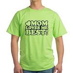 Mom Loves Me Best Green T-Shirt