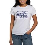 Mom Loves Me Best Women's T-Shirt