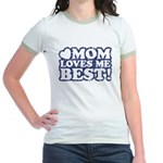 Mom Loves Me Best Jr. Ringer T-Shirt