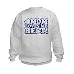 Mom Loves Me Best Kids Sweatshirt