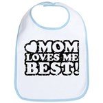 Mom Loves Me Best Bib