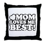 Mom Loves Me Best Throw Pillow