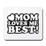 Mom Loves Me Best Mousepad