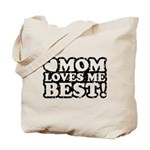 Mom Loves Me Best Tote Bag