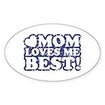 Mom Loves Me Best Oval Sticker