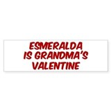 Esmeraldas is grandmas valent Bumper Sticker
