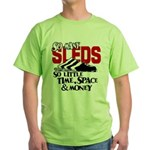 So Little Time, Space & Money Green T-Shirt