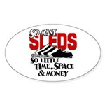 So Little Time, Space & Money Oval Sticker