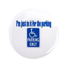 "Just in it for the parking 3.5"" Button (100 pack)"