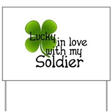 Lucky In Love With My Soldier Yard Sign