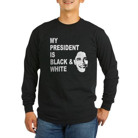 My President is Black & White Long Sleeve Dark T-S
