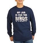 Job for the Birds Long Sleeve Dark T-Shirt