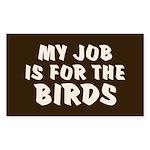 Job for the Birds Rectangle Sticker