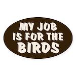 Job for the Birds Oval Sticker (10 pk)