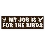 Job for the Birds Bumper Sticker
