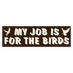 Job for the Birds Bumper Sticker (10 pk)