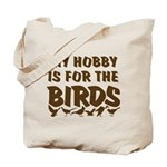 Hobby for the Birds Tote Bag