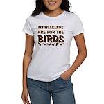 Weekends for the Birds Women's T-Shirt