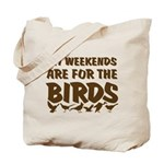 Weekends for the Birds Tote Bag
