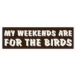 Weekends for the Birds Bumper Sticker
