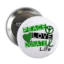 "PEACE LOVE DONATE LIFE (L1) 2.25"" Button (10 pack)"
