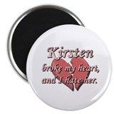 "Kirsten broke my heart and I hate her 2.25"" Magnet"