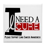 I Need A Cure LUNG CANCER Tile Coaster