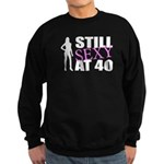 Still Sexy At 40 Years Old Sweatshirt (dark)