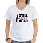 Still Sexy At 40 Years Old Women's V-Neck T-Shirt