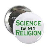 "Science is my Religion 2.25"" Button"