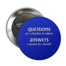 """Questions are a burden to oth 2.25"""" Button"""