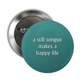 "A Still Tongue... 2.25"" Button"