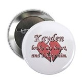 "Kayden broke my heart and I hate him 2.25"" Button"