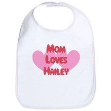 Mom Loves Hailey Bib