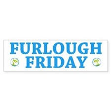 Furlough Friday Bumper Bumper Sticker