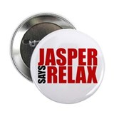 "Jasper Says Relax 2.25"" Button"