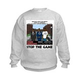 Stop the game & Never again Sweatshirt