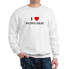 I LOVE POTATO SALAD Sweatshirt