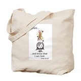 Psalm 46:10 Be Still...Tote Bag