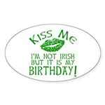 Kiss Me March 17 Birthday Sticker (Oval)
