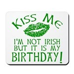 Kiss Me March 17 Birthday Mousepad