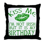 Kiss Me March 17 Birthday Throw Pillow