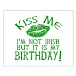 Kiss Me March 17 Birthday Small Poster