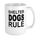 Shelter Dogs Rule Mug